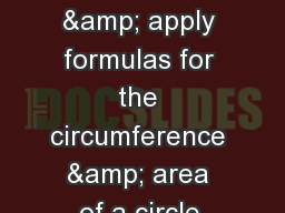 Objectives: Identify & apply formulas for the circumference & area of a circle.