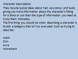 Character Descriptions They recycle typical ideas about hair, eye colour, and build, giving you mor