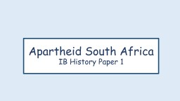 Apartheid  South Africa IB History Paper 1
