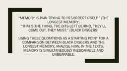 """""""Memory is pain trying to resurrect itself."""" (The Longest Memory"""