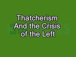 Thatcherism And the Crisis of the Left