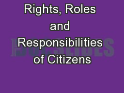 Rights, Roles and Responsibilities of Citizens