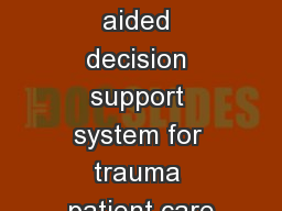 Computer aided decision support system for trauma patient care