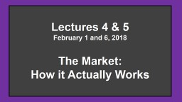 Lectures 4 & 5 February 1 and 6, 2018