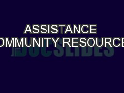ASSISTANCE COMMUNITY RESOURCES