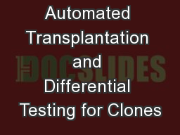 Automated Transplantation and Differential Testing for Clones