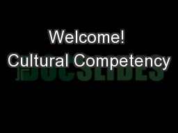 Welcome! Cultural Competency