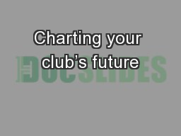 Charting your club's future