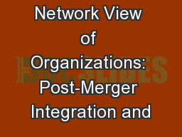A Big Data Network View of Organizations: Post-Merger Integration and