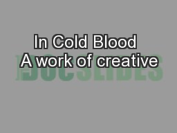 In Cold Blood A work of creative
