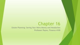 Chapter 16 Estate Planning: Saving Your Heirs Money and Headaches
