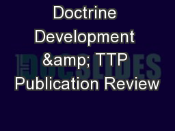 Doctrine Development & TTP Publication Review