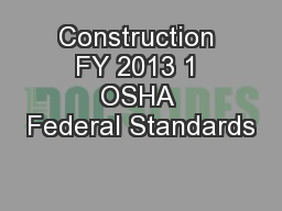 Construction FY 2013 1 OSHA Federal Standards