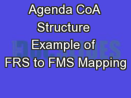 Agenda CoA Structure Example of FRS to FMS Mapping