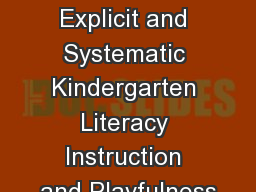 An Effective Coexistence: Explicit and Systematic Kindergarten Literacy Instruction and Playfulness PowerPoint PPT Presentation