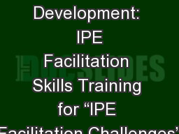 "Faculty Development:  IPE Facilitation Skills Training for ""IPE Facilitation Challenges"""