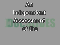 An Independent Assessment of the