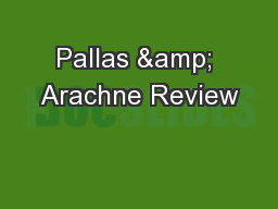 Pallas & Arachne Review