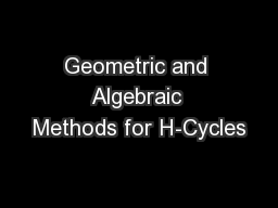 Geometric and Algebraic Methods for H-Cycles