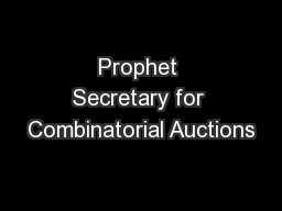 Prophet Secretary for Combinatorial Auctions PowerPoint Presentation, PPT - DocSlides