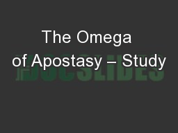 The Omega of Apostasy � Study