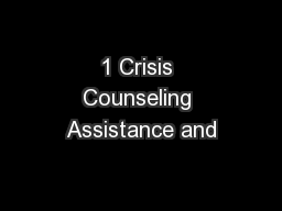 1 Crisis Counseling Assistance and