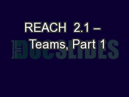 REACH  2.1 –  Teams, Part 1