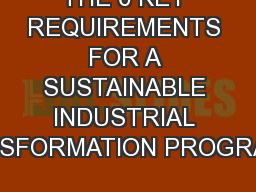 THE 6 KEY REQUIREMENTS FOR A SUSTAINABLE INDUSTRIAL TRANSFORMATION PROGRAMME