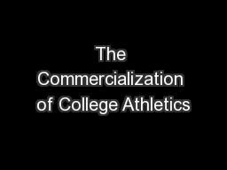 The Commercialization of College Athletics PowerPoint PPT Presentation
