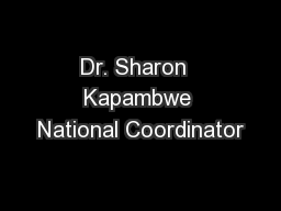 Dr. Sharon  Kapambwe National Coordinator