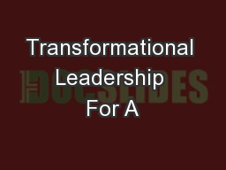 Transformational Leadership For A