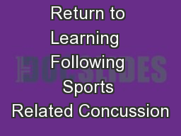 Return to Learning  Following Sports Related Concussion