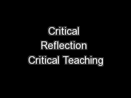 Critical Reflection Critical Teaching