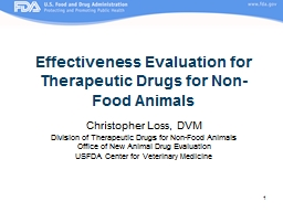 1 Christopher Loss, DVM Division of Therapeutic Drugs for Non-Food Animals