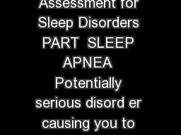Sleep disorders self test full version SELFTEST Assessment for Sleep Disorders PART  SLEEP APNEA  Potentially serious disord er causing you to stop breathing repeatedly often hundreds of times a night PowerPoint PPT Presentation