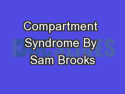 Compartment Syndrome By Sam Brooks