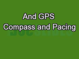 And GPS Compass and Pacing