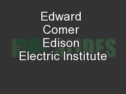 Edward Comer Edison Electric Institute
