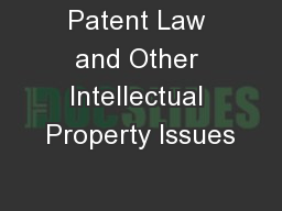 Patent Law and Other Intellectual Property Issues