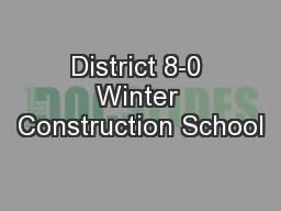 District 8-0 Winter Construction School