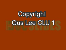 Copyright Gus Lee CLU 1