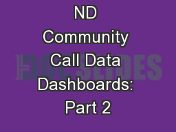 ND Community Call Data Dashboards: Part 2