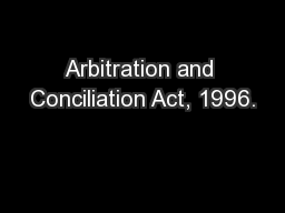 Arbitration and Conciliation Act, 1996.
