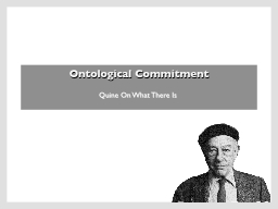 Ontological Commitment Quine On What There Is