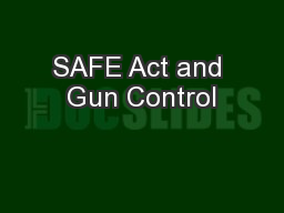 SAFE Act and Gun Control PowerPoint PPT Presentation