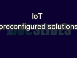 IoT preconfigured solutions