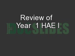Review of Year  1 HAE I