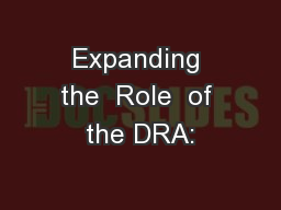 Expanding the  Role  of the DRA: