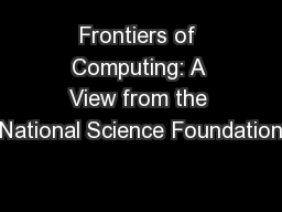 Frontiers of Computing: A View from the National Science Foundation
