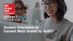 Student Orientation to  Connect Math Hosted by ALEKS